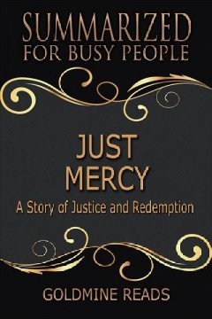 Just mercy - summarized for busy people: based on the book by bryan stevenson Goldmine Reads.