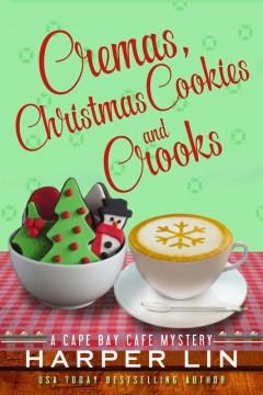 Cremas, christmas cookies, and crooks Harper Lin.