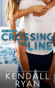 Crossing the line Kendall Ryan.
