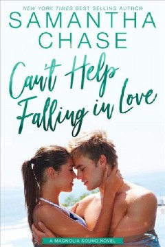 Can't help falling in love : Magnolia Sound, #5 Samantha Chase.