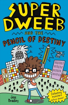 Super Dweeb and the Pencil of Destiny
