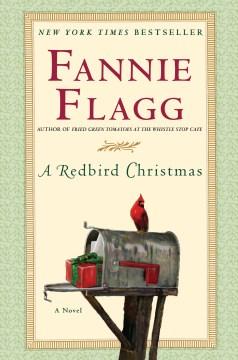 A redbird Christmas : a novel / Fannie Flagg.
