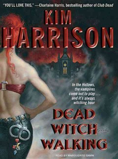 Dead witch walking [sound recording] / Kim Harrison.