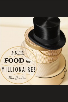 Free food for millionaires [electronic resource] / Min Jin Lee.