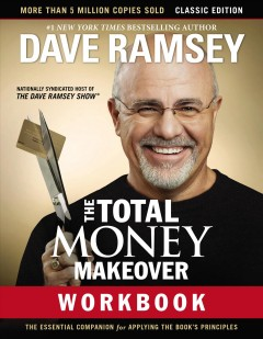 The total money makeover workbook : a proven plan for financial fitness Dave Ramsey.