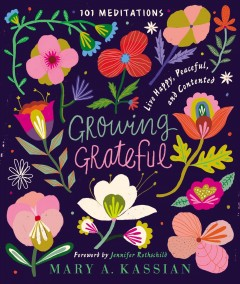Growing Grateful : Live Happy, Peaceful, and Contented