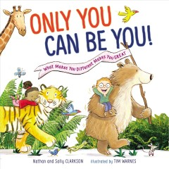Only you can be you : what makes you different makes you great