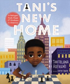Tani's new home : a refugee finds hope and kindness in America
