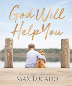 God will help you / Max Lucado with Andrea Lucado.
