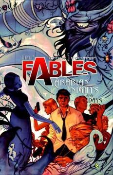 Fables. Vol 7. Arabian nights (and days) / Bill Willingham, writer ; Mark Buckingham, Jim Fern, pencillers ; Steve Leialoha, Jimmy Palmiotti, Andrew Pepoy, inkers ; Daniel Vozzo, colorist.