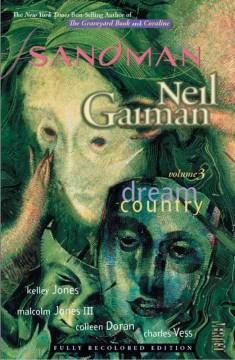 The Sandman. Vol. 3, Dream country / Neil Gaiman, Kelley Jones, Charles Vess, Colleen Doran, Malcolm Jones III.