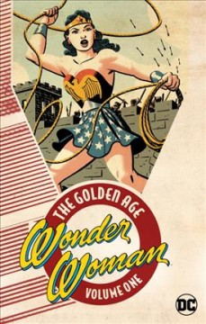 Wonder Woman : the golden age. Volume one