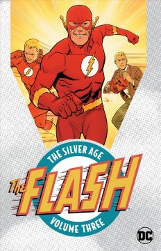 The Flash : the Silver Age. Volume three