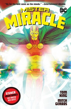 Mister Miracle / Tom King, writer ; Mitch Gerads, artist and colorist ; Clayton Cowles, letterer ; Mitch Gerads, collection cover art ; Nick Derington, original series cover art.