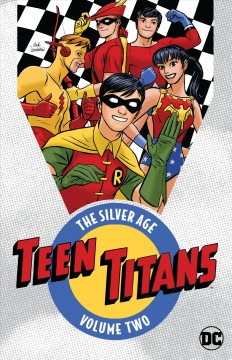 Teen Titans the Silver Age 2