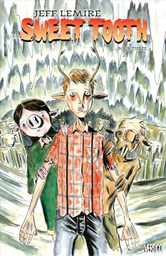 Sweet tooth. Book three / Jeff Lemire, story & art.