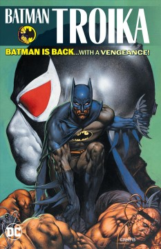Batman : Troika / Doug Moench, Alan Grant, Chuck Dixon, writers ; Kelley Jones, Barry Kitson, Graham Nolan, Tom Grummett, Dick Giordano, pencillers ; Ray McCarthy, Scott Hanna [and others], inkers ; Adrienne Roy, colorist ; Todd Klein, John Costanza [and others], letterers ; Glenn Fabry, collection cover artist.