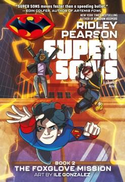 Super Sons : the Foxglove mission