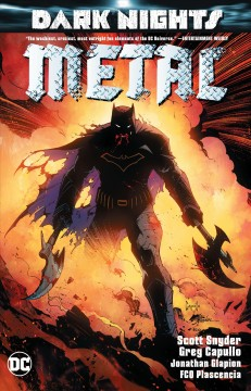 Dark nights : metal / Scott Snyder [and others], writers ; Greg Capullo, penciller ; Jonathan Glapion, inker ; FCO Plascencia, colorist ; Mikel Janín, Jorge Jimenez, Doug Mahnke [and others], additional artists ; Alejandro Sanchez, Wil Quintana [and others], colorists ; Steve Wands [and others], letterers ; Greg Capullo, Jonathan Glapion & FCO Plascencia, collection cover artists.