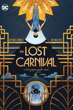 The lost carnival : a Dick Grayson graphic novel