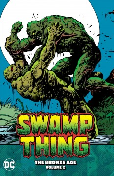 Swamp Thing, the Bronze Age / The Bronze Age