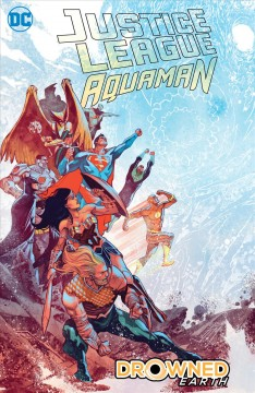 Justice League/Aquaman - Drowned Earth