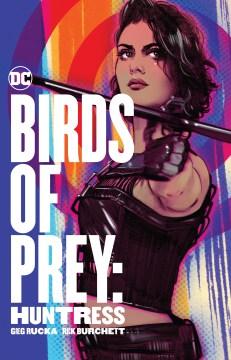 Birds of prey : huntress