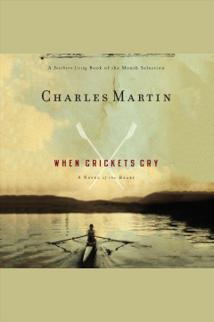 When crickets cry [electronic resource] / Charles Martin.