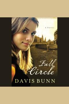 Full circle [electronic resource] / Davis Bunn.
