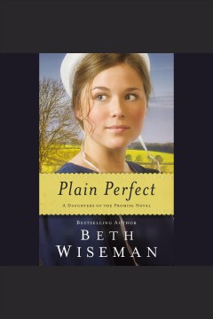Plain perfect [electronic resource] / Beth Wiseman.