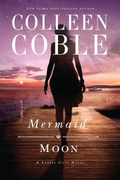 Mermaid moon Colleen Coble.