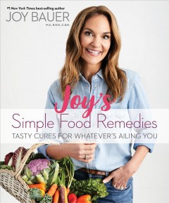Joy's Simple Food Remedies : Tasty Cures for Whateverѫs Ailing You