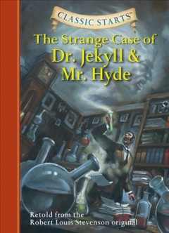 Classic Starts(r) the Strange Case of Dr. Jekyll and Mr. Hyde