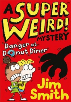 A Super Weird! Mystery : Danger at Donut Diner