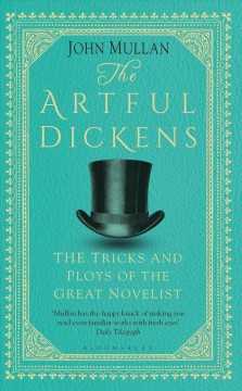 The Artful Dickens : The Tricks and Ploys of the Great Novelist