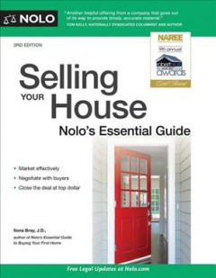 Selling your house : Nolo's essential guide / Ilona Bray, J.D..