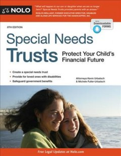 Special needs trusts, [2019] : protect your child's financial future / Kevin Urbatsch & Michele Fuller-Urbatsch.