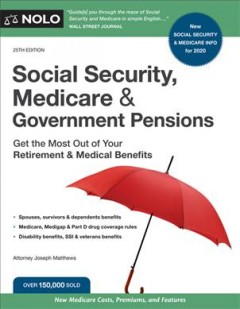 Social Security, Medicare and Government Pensions : Get the Most Out of Your Retirement and Medical Benefits
