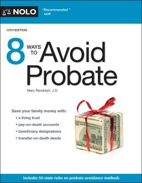 8 ways to avoid probate / Mary Randolph, J.D..