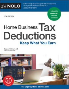 Home business tax deductions [17th edition] : keep what you earn