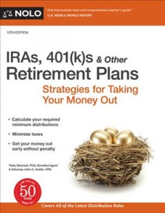 IRA's, 401Ks & Other Retirement Plans : Strategies for Taking Your Money Out