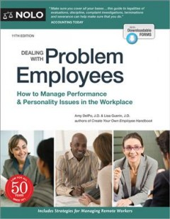 Dealing With Problem Employees : How to Manage Performance & Personal Issues in the Workplace