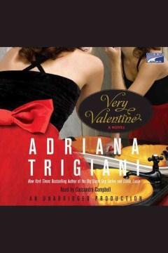 Very Valentine [electronic resource] : a novel / Adriana Trigiani.