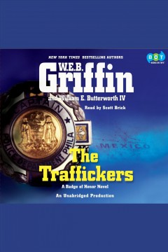 The traffickers [electronic resource] W.E.B. Griffin and William E. Butterworth IV.