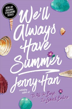 We'll always have summer a Summer novel / Jenny Han.