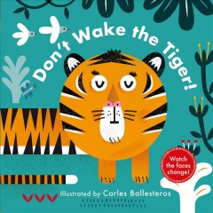 Don't wake the tiger! / illustrated by Carles Ballesteros.