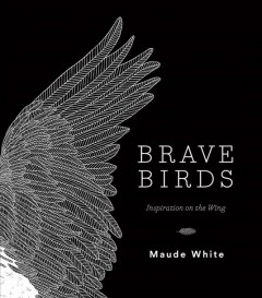 Brave birds : inspiration on the wing