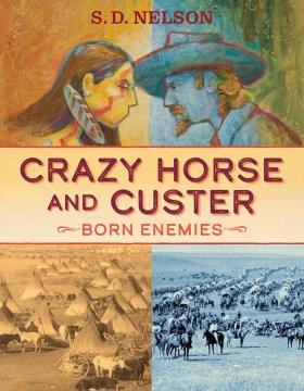 Crazy Horse and Custer : born enemies