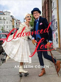 Advanced love / Ari Seth Cohen ; lettering by Adele Mildred.