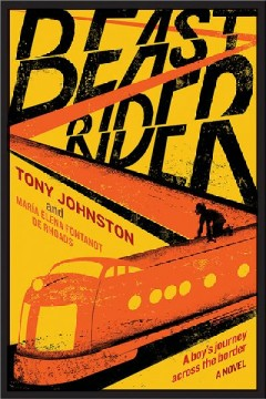 Beast rider : a boy's journey beyond the border